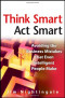 Think Smart - Act Smart: Avoiding The Business Mistakes That Even Intelligent People Make