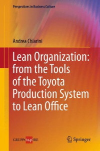 Lean Organization: from the Tools of the Toyota Production System to Lean Office (Perspectives in Business Culture)