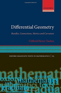 Differential Geometry: Bundles, Connections, Metrics and Curvature (Oxford Graduate Texts in Mathematics, Vol. 23)