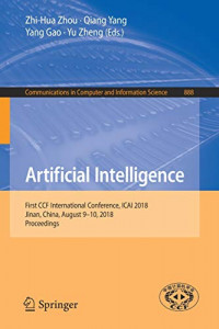 Artificial Intelligence: First CCF International Conference, ICAI 2018, Jinan, China, August 9-10, 2018, Proceedings (Communications in Computer and Information Science)