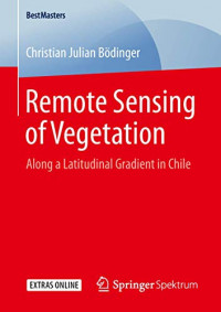 Remote Sensing of Vegetation: Along a Latitudinal Gradient in Chile (BestMasters)