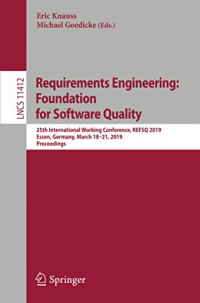 Requirements Engineering: Foundation for Software Quality: 25th International Working Conference, REFSQ 2019, Essen, Germany, March 18–21, 2019, Proceedings (Lecture Notes in Computer Science (11412))