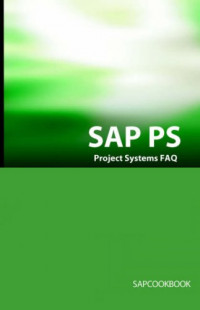 SAP PS FAQ: SAP Project Systems Interview Questions, Answers, and Explanations