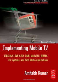 Implementing Mobile TV, Second Edition
