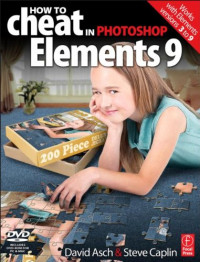 How to Cheat in Photoshop Elements 9: Discover the magic of Adobe's best kept secret