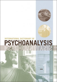 International Dictionary of Psychoanalysis, 3 Volume Set