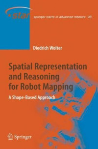 Spatial Representation and Reasoning for Robot Mapping: A Shape-Based Approach (Springer Tracts in Advanced Robotics)