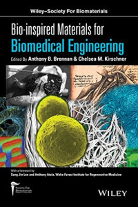 Bio-inspired Materials for Biomedical Engineering (Wiley-Society for Biomaterials)