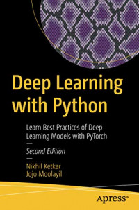 Deep Learning with Python: Learn Best Practices of Deep Learning Models with PyTorch