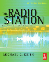 The Radio Station, Seventh Edition: Broadcast, Satellite & Internet