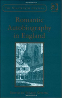 Romantic Autobiography in England (The Nineteenth Century Series)