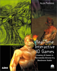 Real-Time Interactive 3D Games: Creating 3D Games in Macromedia Director 8.5 Shockwave Studio