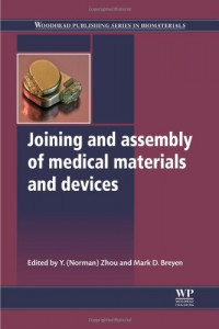Joining and Assembly of Medical Materials and Devices (Woodhead Publishing Series in Biomaterials)