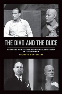 The Divo and the Duce: Promoting Film Stardom and Political Leadership in 1920s America (Volume 1) (Cinema Cultures in Contact)