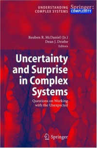 Uncertainty and Surprise in Complex Systems: Questions on Working with the Unexpected