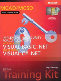 MCAD/MCSD Self-Paced Training Kit: Implementing Security for Applications with Microsoft  Visual Basic  .NET and Microsoft Visual C#  .NET