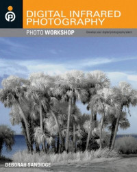 Digital Infrared Photography (Photo Workshop)