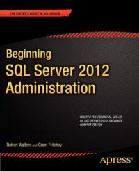 Beginning SQL Server 2012 Administration (Beginning Apress)