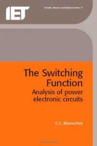 The Switching Function: Analysis of Power Electronic Circuits (Circuits, Devices and Systems)