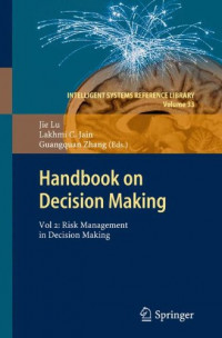 Handbook on Decision Making: Vol 2: Risk Management in Decision Making (Intelligent Systems Reference Library)