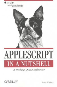 AppleScript in a Nutshell: A Desktop Quick Reference