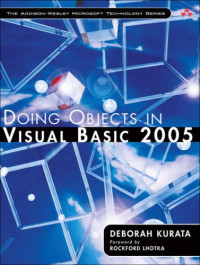Doing Objects in Visual Basic 2005 (The Addison-Wesley Microsoft Technology Series)