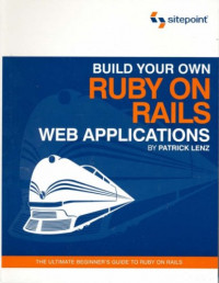 Build Your Own Ruby on Rails Web Applications