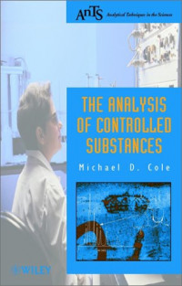 The Analysis of Controlled Substances (Analytical Techniques in the Sciences)
