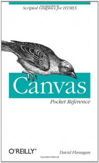 Canvas Pocket Reference: Scripted Graphics for HTML5