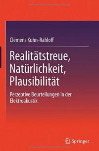 Realitätstreue, Natürlichkeit, Plausibilität: Perzeptive Beurteilungen in der Elektroakustik (German Edition)