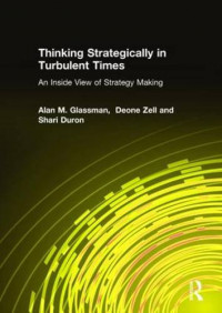 Thinking Strategically in Turbulent Times: An Inside View of Strategy Making