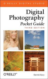Digital Photography Pocket Guide, Third Edition (O'Reilly Digital Studio)