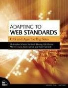 Adapting to Web Standards: CSS and Ajax for Big Sites (Voices That Matter)