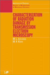 Characterisation of Radiation Damage by Transmission Electron Microscopy