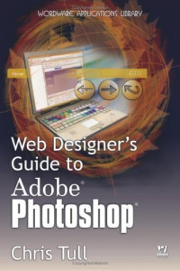 Web Designer's Guide to Adobe Photoshop (Wordware Applications Library)