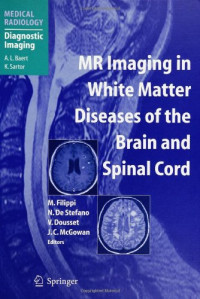 MR Imaging in White Matter Diseases of the Brain and Spinal Cord (Medical Radiology / Diagnostic Imaging)