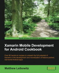 Xamarin Mobile Development for Android Cookbook