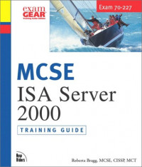 MCSE Training Guide (70-227): Installing, Configuring, and Administering Microsoft Internet Security and Acceleration (ISA) Server 2000