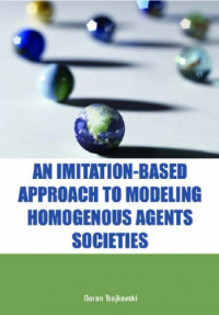 An Imitation-based Approach to Modeling Homogenous Agents Societies (Computational Intelligence and Its Applications Series)