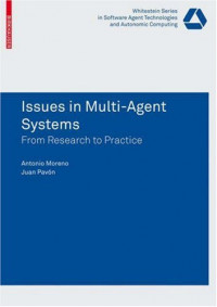 Issues in Multi-Agent Systems: The AgentCities.ES Experience (Whitestein Series in Software Agent Technologies and Autonomic Computing)
