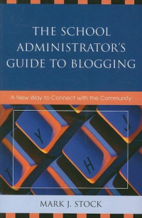 The School Administrator's Guide to Blogging