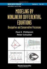 Modeling by Nonlinear Differential Equations: Dissipative and Conservative Processes (World Scientific Series on Nonlinear Science, Series a)