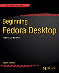 Beginning Fedora Desktop: Fedora 20 Edition
