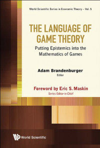 The Language of Game Theory : Putting Epistemics into the Mathematics of Games