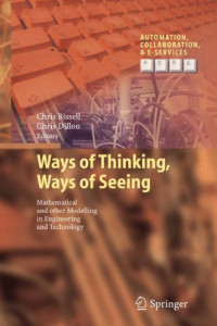 Ways of Thinking, Ways of Seeing: Mathematical and other Modelling in Engineering and Technology (Automation, Collaboration, & E-Services)