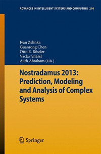 Nostradamus 2013: Prediction, Modeling and Analysis of Complex Systems (Advances in Intelligent Systems and Computing)