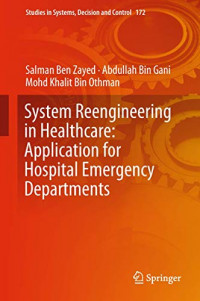 System Reengineering in Healthcare: Application for Hospital Emergency Departments (Studies in Systems, Decision and Control)