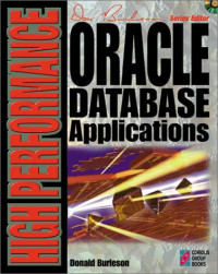 High Performance Oracle Database Applications: Performance and Tuning Techniques for Getting the Most from Your Oracle Database