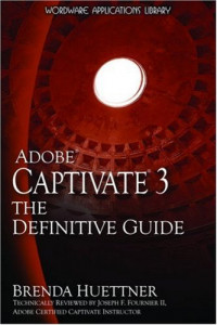 Adobe Captivate 3: The Definitive Guide (Wordware Applications Library)