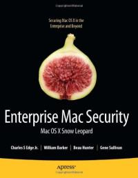 Enterprise Mac Security: Mac OS X Snow Leopard (Foundations)